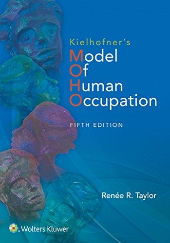 Kielhofner's Model of Human Occupation: Theory and Application (Model Of Human Occupation)