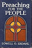 Preaching for the People, Lowell O. Erdahl, 0687338654