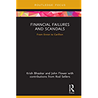 Financial Failures and Scandals: From Enron to Carillion (Disruptions in Financial Reporting and Auditing)