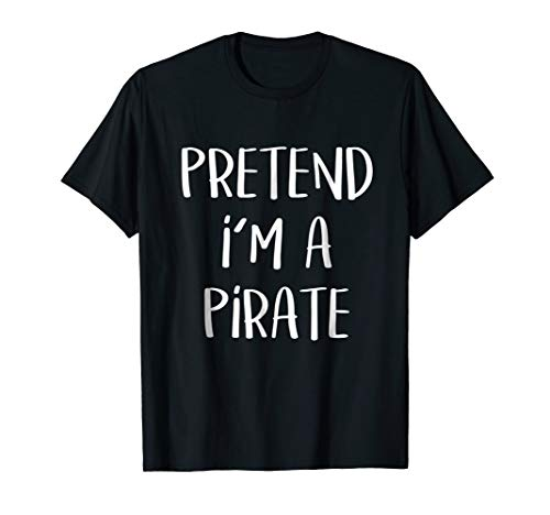 Pretend I'm A Pirate Costume Funny Halloween Party -