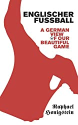 Englischer Fussball: A German View of Our Beautiful Game