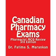 Canadian Pharmacy Exams: Pharmacist MCQ Review 3rd Ed March 2016: Pharmacist MCQ Review
