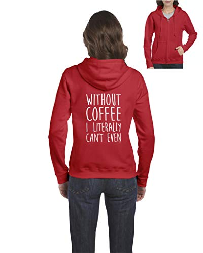 Without Coffee I Can't Even Funny Women's Full-Zip Hooded Sweatshirt (MR)
