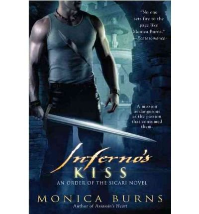 Inferno's Kiss (Novel of the Order #3) Burns, Monica ( Author ) Oct-04-2011 Paperback
