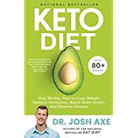 Keto Diet: Your 30-Day Plan to Lose Weight, Balance Hormones, Boost Brain Health...