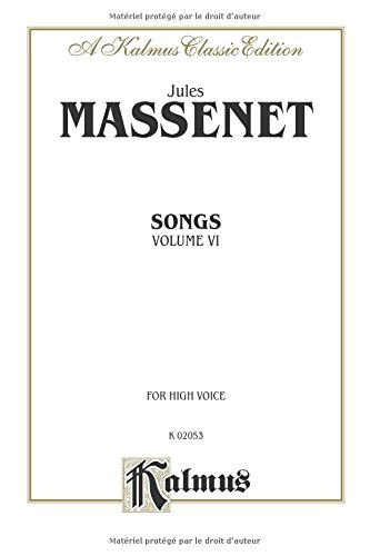 Songs, Vol 6: High Voice (French Language Edition) (Kalmus Edition) (French Edition) by Kalmus Classic Edition