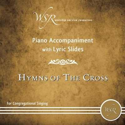 Disc - Hymns Of The Cross - Piano Accompaniment With Lyric Slides Dvd by Worship Service Resources