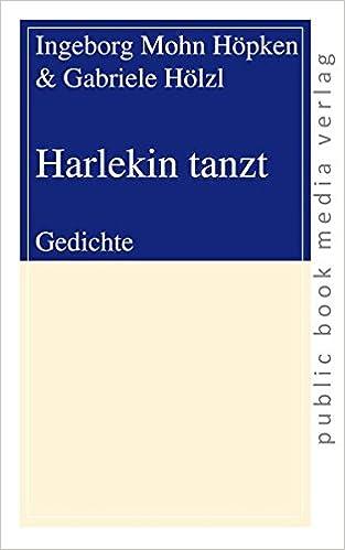 Harlekin Tanzt Gedichte German Edition Ingeborg Mohn