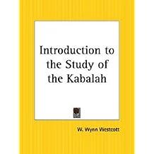 Introduction To The Study Of The Kabalah