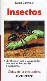 Insectos: Identificación fácil y segura de los insectos más comunes. Guías de la naturaleza de bolsillo: Amazon.es: Gerstmeier Roland, Martínez Bernaldo de Quirós Fernando: Libros