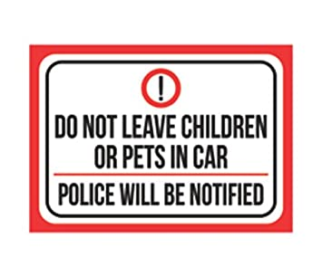 12x18 Do Not Leave Children Or Pets in Car Police Will Be Notified Print Red White Black Poster Outdoor Business Office