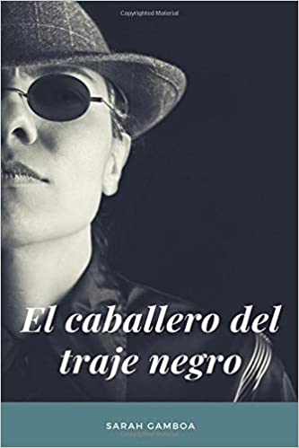 EL caballero del traje negro (Spanish Edition): Sarah Gamboa ...