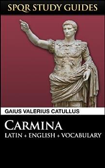 Catullus: Poems in Latin + English (SPQR Study Guides Book 15) by [Catullus, Gaius Valerius]