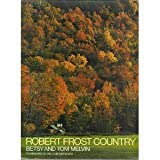 Robert Frost Country, Betsy Melvin and Tom Melvin, 038512127X