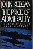 The Price of Admiralty, John Keegan, 0670814164
