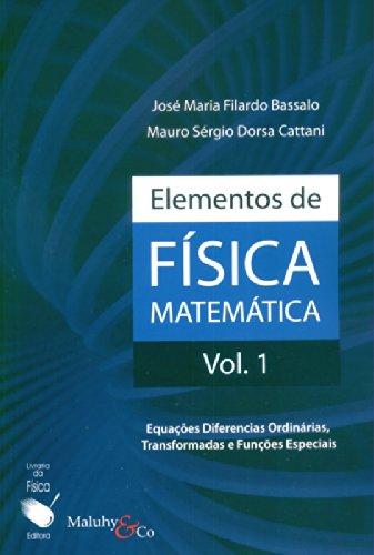 Elementos de Física Matemática - Volume 1