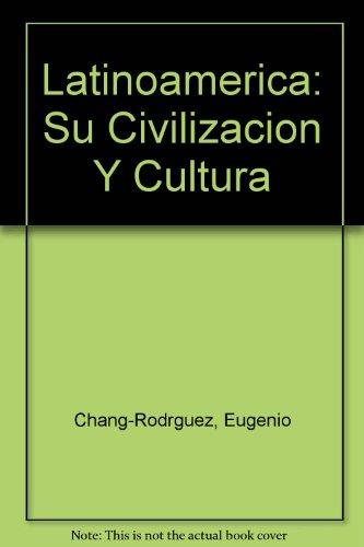 Latinoamerica: Su Civilizacion Y Cultura