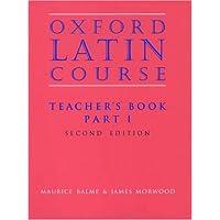 Oxford Latin Course: Part I: Teacher's Book: Teacher's Book Pt.1