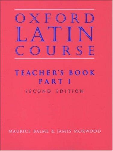 Oxford Latin Course: Teachers Book, Part 1