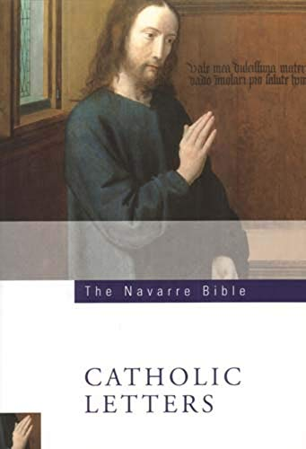 The Navarre Bible: The Catholic Letters: Second Edition ()