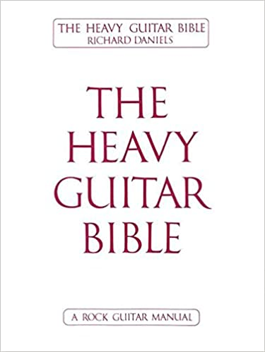 HEAVY GUITAR BIBLE: A Rock Guitar Manual: Amazon.es: Daniels ...