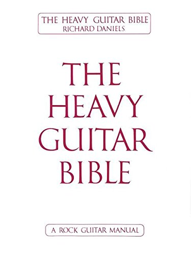 The Heavy Guitar Bible: A Rock Guitar Instruction Manual ()