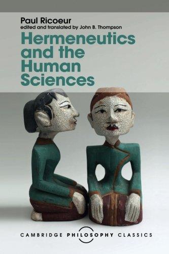 Hermeneutics and the Human Sciences: Essays on Language, Action and Interpretation (Cambridge Philosophy Classics)