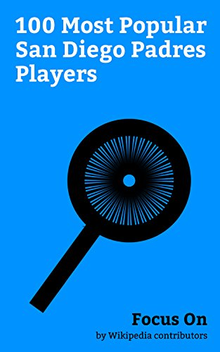 Focus On: 100 Most Popular San Diego Padres Players: David Ross (baseball), Greg Maddux, Rickey Henderson, Tony Gwynn, Matt Kemp, Mike Piazza, Dave Winfield, ... Fernando Valenzuela, Ozzie Smith, etc.