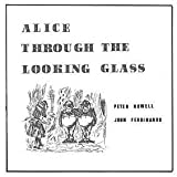 Alice Through The Looking Glass by Peter Howell & John Ferdinando (2011-12-06)