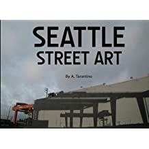 Seattle Street Art: A Visual Time Capsule Beyond Graffiti