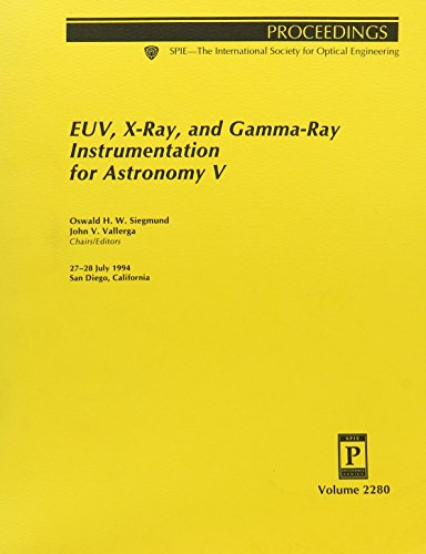 Euv, X-Ray, and Gamma-Ray Instrumentation for Astronomy V: 27-28 July 1994 San Diego, California (Proceedings of Spie)