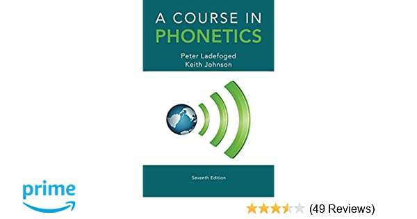 Amazon a course in phonetics 9781285463407 peter ladefoged amazon a course in phonetics 9781285463407 peter ladefoged keith johnson books fandeluxe Image collections