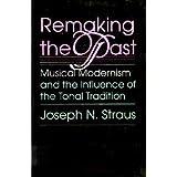Remaking the Past, Joseph N. Straus, 0674759907