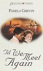 'Til We Meet Again (Heartsong Presents #372)