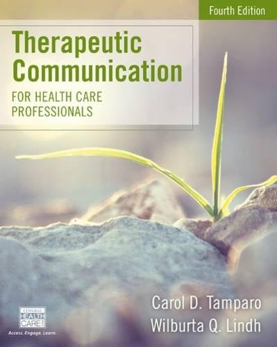 Therapeutic Communication For Health Care Professionals