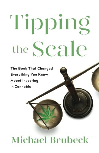 41Fez%2BMyDsL - Tipping the Scale: The Book That Changed Everything You Know About Investing in Cannabis