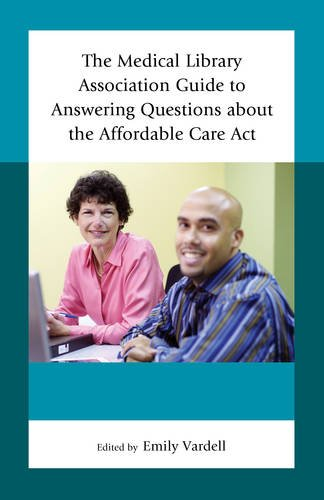 Download The Medical Library Association Guide to Answering Questions about the Affordable Care Act (Medical Library Association Books Series) Pdf