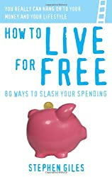 How to live for Free: 80 ways to slash your spending