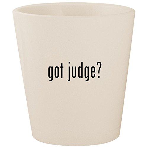 got judge? - White Ceramic 1.5oz Shot Glass