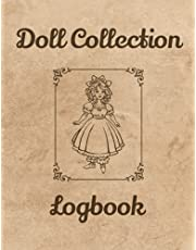 Doll Collection Logbook: Collector's Inventory Book for BJD's, Fashion Dolls and More