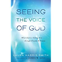 [(Seeing the Voice of God : Practical Advice for Developing Your Prophetic Voice)] [By (author) Laura Harris Smith] published on (February, 2014)