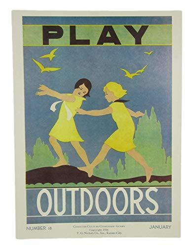(Horsefeathers Antiques 1936 School Poster Play Outdoors, Character-Culture- Citizenship Guide, 16