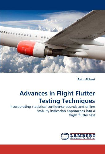 Advances In Flight Flutter Testing Techniques  Incorporating Statistical Confidence Bounds And Online Stability Indication Approaches Into A Flight Flutter Test