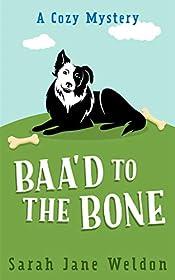 Baa'd to the Bone: An Animal Cozy Mystery (An Animal Cozy Mystery Series Book 1)