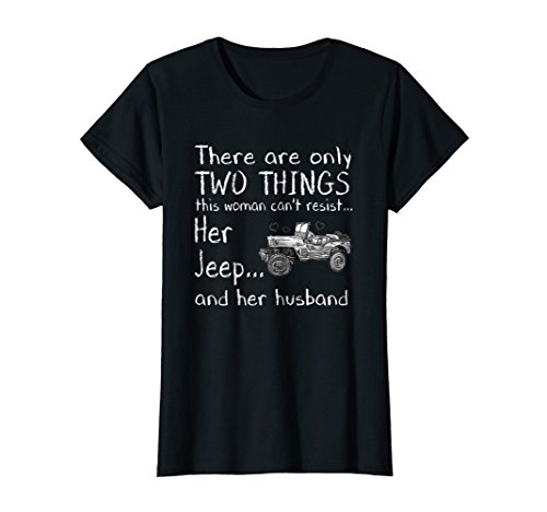 Womens Only Two Things This Woman Cant Resist Her Jeep Funny shirt
