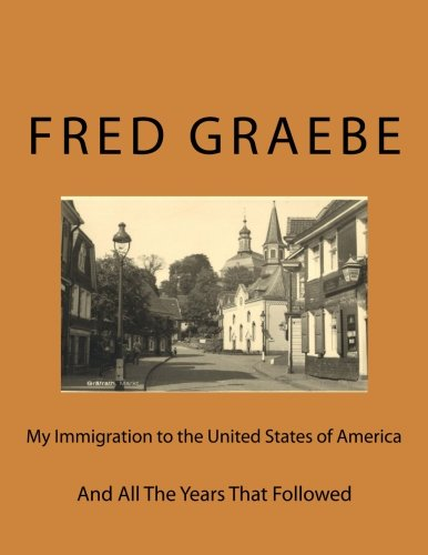 My Immigration to the United States of America, And All the Years That Followed pdf epub