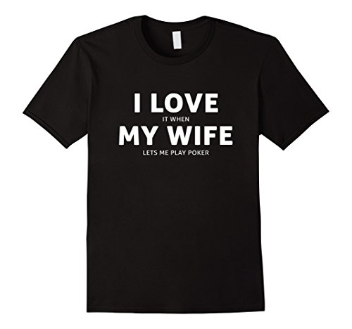 Mens Love It When My Wife Lets Me Play Funny Poker T Shirt Gift 2XL - Poker Gift