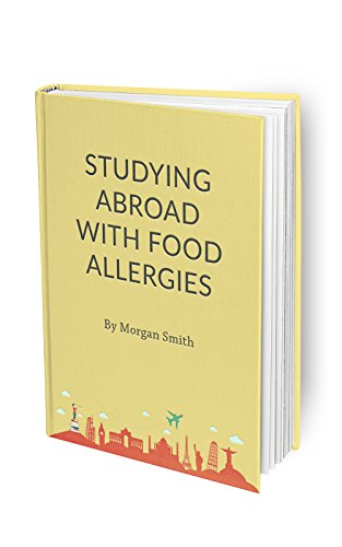 Studying Abroad with Food Allergies (Morgan's Corner Book Series 4)