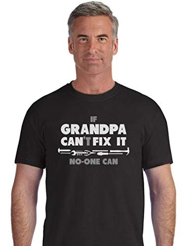 If Grandad Cant Fix It No One Can  Funny Fathers Day Gift For Grandad TShirt Large Black