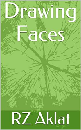 Drawing Faces - Kindle edition by RZ Aklat. Arts